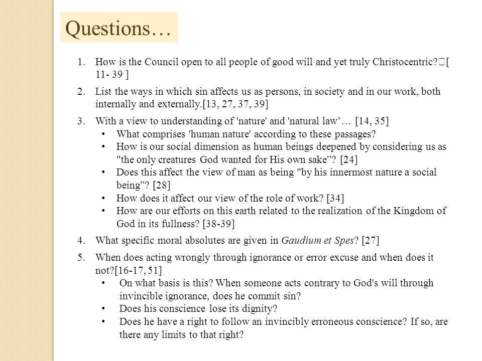 Questions… How is the Council open to all people of good will and yet truly Christocentric [ 11- 39 ]